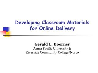 Developing Classroom Materials for Online Delivery