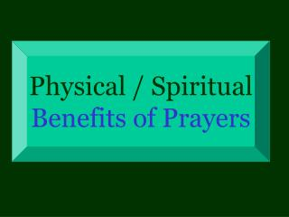 Physical / Spiritual Benefits of Prayers