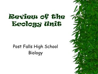 Review of the Ecology Unit