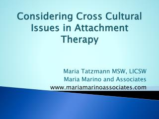 Considering Cross Cultural  Issues in Attachment Therapy