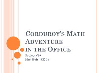 Corduroy's Math Adventure  in the Office