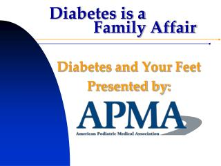 Diabetes is a 		Family Affair