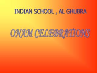 INDIAN SCHOOL , AL GHUBRA