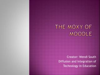 The  Moxy  of Moodle