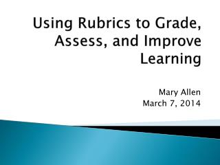 Using Rubrics to Grade, Assess, and Improve Learning