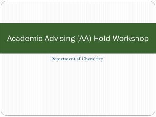 Academic Advising (AA) Hold Workshop
