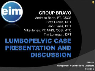Lumbopelvic Case presentation and discussion