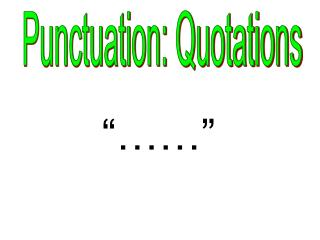 Punctuation: Quotations