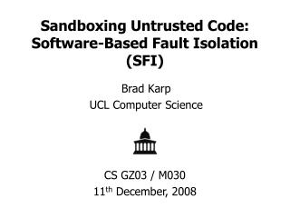 Sandboxing Untrusted Code: Software-Based Fault Isolation SFI