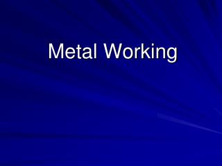 Metal Working