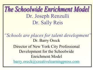 "Dr. Joseph Renzulli Dr. Sally Reis ""Schools are places for talent development"""