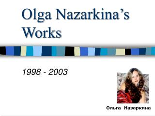 Olga Nazarkina's Works