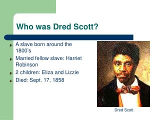 Who was Dred Scott?