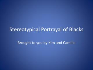 Stereotypical Portrayal of Blacks