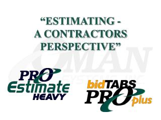 """ESTIMATING - A CONTRACTORS PERSPECTIVE"""