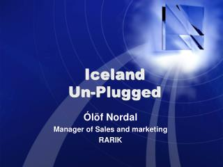 Iceland  Un-Plugged