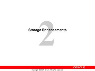 Storage Enhancements
