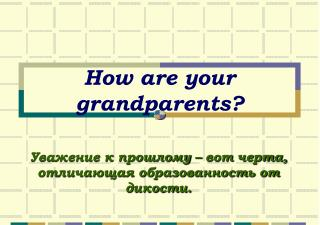 How are your grandparents?