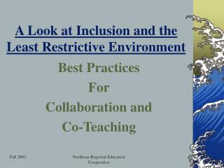 A Look at Inclusion and the Least Restrictive Environment