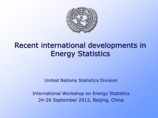 Recent international developments in Energy Statistics