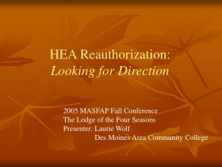 HEA Reauthorization:     Looking for Direction