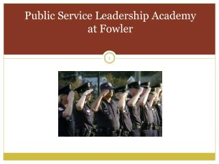 Public Service Leadership Academy at Fowler