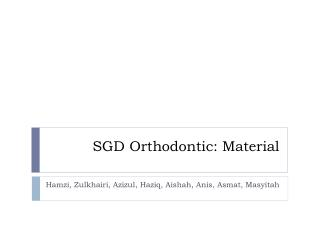 SGD Orthodontic: Material