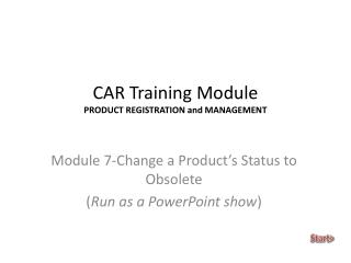 CAR Training Module PRODUCT REGISTRATION and MANAGEMENT