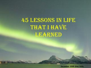 45 Lessons in life That I have learned