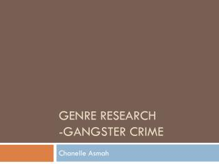 GENRE RESEARCH -Gangster crime