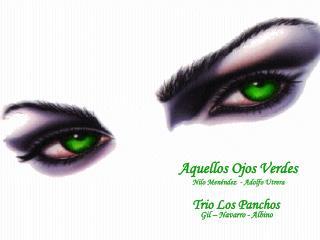 Aquellos Ojos Verdes