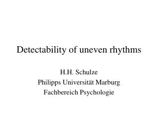 Detectability of uneven rhythms