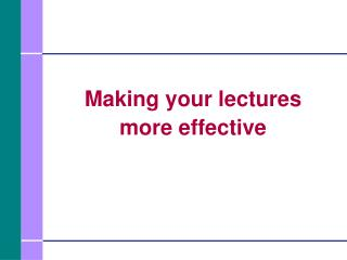 Making your lectures more effective