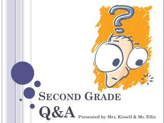 Second Grade  Q&A