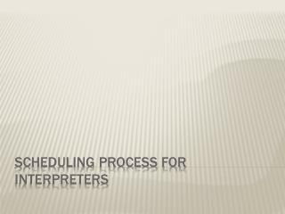 Scheduling Process for  Interpreters