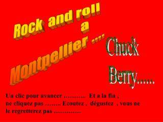 Rock  and roll                      a Montpellier ....