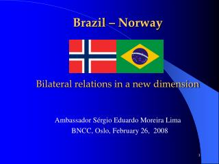 Brazil – Norway Bilateral relations in a new dimension