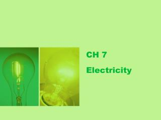 CH 7 Electricity