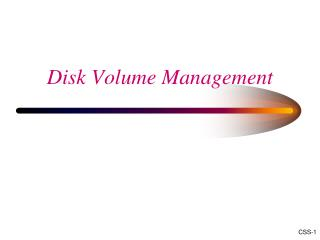 Disk Volume Management