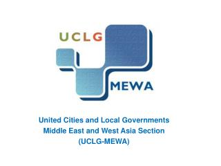 United Cities and Local Governments Middle East and West Asia  Section (UCLG-MEWA)