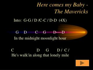 Here comes my Baby - The Mavericks