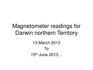 Magnetometer readings for Darwin northern Territory