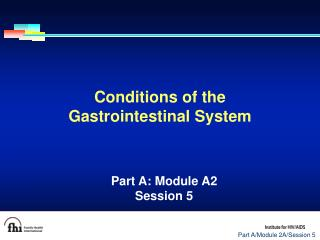 Conditions of the  Gastrointestinal System