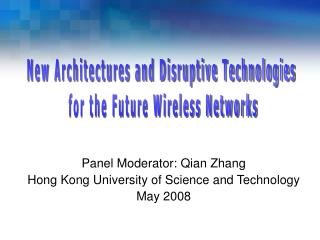 New Architectures and Disruptive Technologies  for the Future Wireless Networks