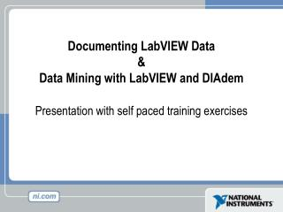 Documenting LabVIEW Data & Data Mining with LabVIEW and DIAdem