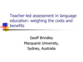 Teacher-led assessment in language education: weighing the costs and benefits