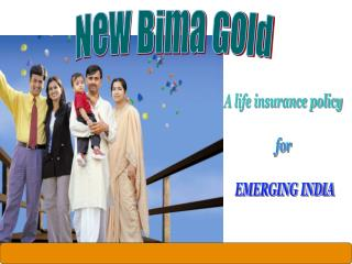 A life insurance policy  for  EMERGING INDIA