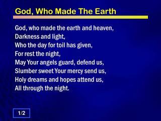 God, Who Made The Earth