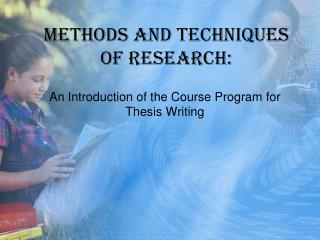 Methods and Techniques  of Research: