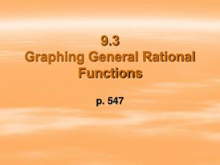 9.3  Graphing General Rational Functions